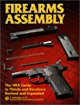 Firearms Assembly: The Nra Guide to P...