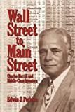 Wall Street to Main Street: Charles Merrill and Middle-Class Investors (0521027799) by Perkins, Edwin J.