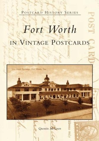 Fort  Worth  in  Vintage  Postcards  (TX)  (Postcard History Series)