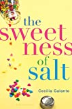 The Sweetness of Salt by Cecilia Galante