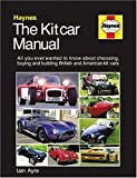 The Kitcar Manual: The complete guide to choosing, buying and building British and Amercan kit cars