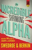img - for The Incredible Shrinking Alpha: And What You Can Do to Escape Its Clutches book / textbook / text book