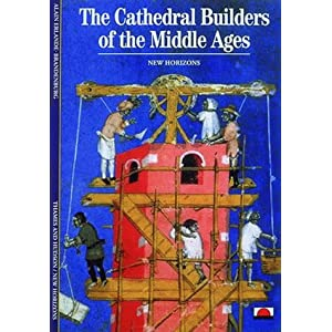 The Cathedral Builders of the Middle Ages