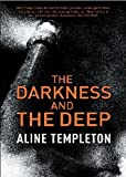 Aline Templeton The Darkness and the Deep