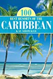 100 Best Resorts of the Caribbean (100 Best Series)