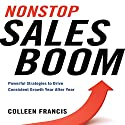 Nonstop Sales Boom: Powerful Strategies to Drive Consistent Growth Year after Year Audiobook by Colleen Francis Narrated by Colleen Francis, Karen Saltus
