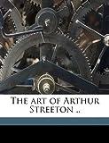 The art of Arthur Streeton ..