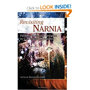 Revisiting Narnia: Fantasy, Myth And Religion in C. S. Lewis' Chronicles (Smart Pop series) by Shanna Caughey, Jacqueline Carey and Sarah Zettel