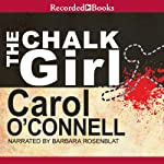 The Chalk Girl: A Mallory Novel, Book 10 (       UNABRIDGED) by Carol O'Connell Narrated by Barbara Rosenblat