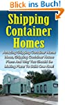 Shipping Container Homes: Amazing Shi...