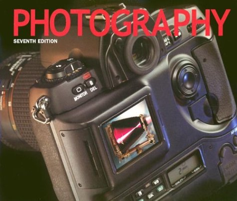 Photography (7th Edition), Barbara London; Ken Kobre; Betsy Brill; John Upton