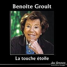 La touche étoile | Livre audio Auteur(s) : Benoîte Groult Narrateur(s) : Benoîte Groult
