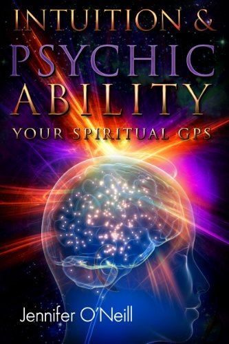 ebook: Intuition & Psychic Ability: Your Spiritual GPS (B008R08RYQ)
