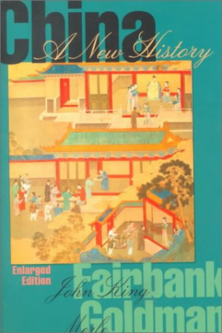 China: A New History, Enlarged Edition, John King Fairbank, Merle Goldman
