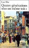 echange, troc Lao She - Quatre générations sous un même toit, tome 1