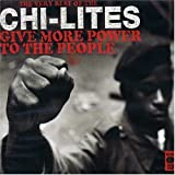 echange, troc The Chi-Lites - give more power to the people : the very best of ...