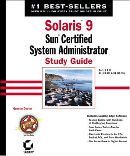 Solaris 9: Sun Certified System Administrator Study Guide: Parts I & II CX-310-014 & CX-310-015