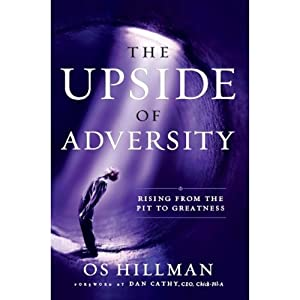 The Upside of Adversity: Rising from the Pit to Greatness | [Os Hillman]