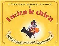 L'Etonnante Histoire d'amour de Lucien le chien par Carll Cneut