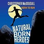 Natural Born Heroes Hörbuch von Christopher McDougall Gesprochen von: John Chancer