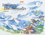 1000 vents 1000 violoncelles(hideko ise)