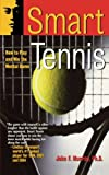 Smart Tennis: How to Play and Win the Me...