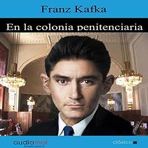 En la colonia penitenciaria [The Penal Colony] | Livre audio