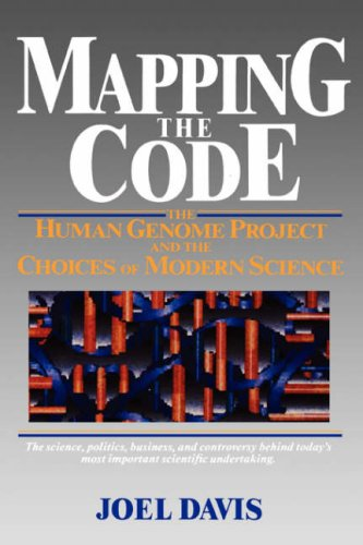 Mapping the Code: The Human Genome Project and the Choices of Modern Science (Wiley Science Editions)