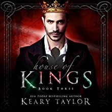 House of Kings: House of Royals, Book 3 Audiobook by Keary Taylor Narrated by Susan Fouche