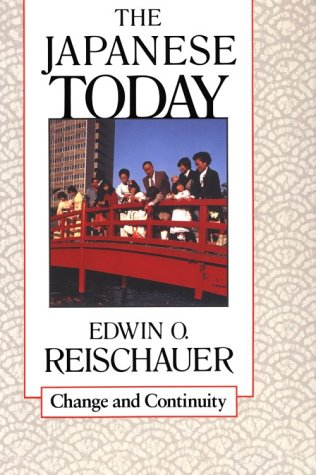 The Japanese Today: Change and Continuity, Edwin O. Reischauer, Marius B. Jansen
