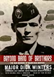 Beyond Band of Brothers: The War Memoirs of Major Dick Winters (Library Edition)