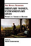 img - for Ordinary Women, Extraordinary Lives: Women in American History (The Human Tradition in America) book / textbook / text book