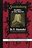 SWEDENBORG: BUDDHA OF THE NORTH (Swedenborg Studies) (0877851840) by SUZUKI, D.T.