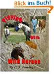 Playing With Wild Horses (English Edi...