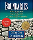 Boundaries: When to say Yes, When to Say No, To Take Control of Your Life (0762421029) by Townsend, John