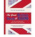 Linda Collister TheGreat British Book of Baking 120 Best-loved Recipes from Teatime Treats to Pies and Pasties. To Accompany Bbc2's the Great British Bake-off by Collister, Linda ( Author ) ON Aug-19-2010, Hardback