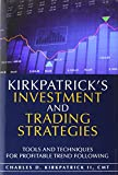 Kirkpatricks Investment and Trading Strategies: Tools and Techniques for Profitable Trend Following