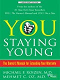 You, Staying Young: The Owner's Manual for Extending Your Warranty (Thorndike Health, Home & Learning) (1410404447) by Oz, Mehmet C.