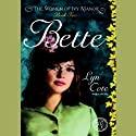 Bette: The Women of Ivy Manor, Book 2 (       UNABRIDGED) by Lyn Cote Narrated by Anna Fields