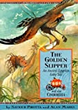 The Golden Slipper: An Ancient Egyptian Fairy Tale (Once Upon a World) (1597710776) by Pirotta, Saviour