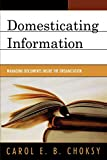 Domesticating Information: Managing Documents Inside the Organization