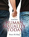 Human Sexuality Today Plus NEW MyDevelopmentLab with eText -- Access Card Package (7th Edition) (0205848729) by King, Bruce M.