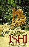 Ishi: Last of His Tribe (Bantam Starfire Books) (0553248987) by Kroeber, Theodora
