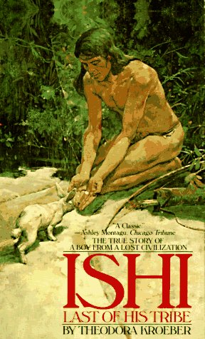 Ishi: Last of His Tribe Free Book Notes, Summaries, Cliff Notes and Analysis