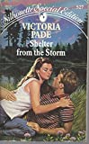 Shelter From The Storm (Silhouette Special Edition) (0373095279) by Victoria Pade