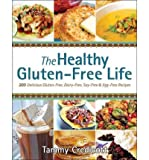 The Healthy Gluten-Free Life [ THE HEALTHY GLUTEN-FREE LIFE BY Credicott, Tammy ( Author ) Feb-21-2012