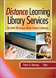 img - for Distance Learning Library Services: The Tenth Off-Campus Library Services Conference by Ohio Off-Campus Library Services Conference 200 Cincinnati (2003-07-03) book / textbook / text book