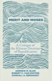 Merit and Moses: A Critique of the Klinean Doctrine of Republication