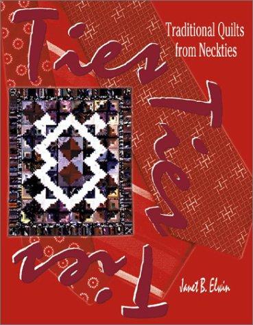 Ties Ties Ties: Traditional Quilts from Neckties