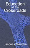 Education at the Crossroads (The Terry Lectures Series) (0300001630) by Maritain, Jacques